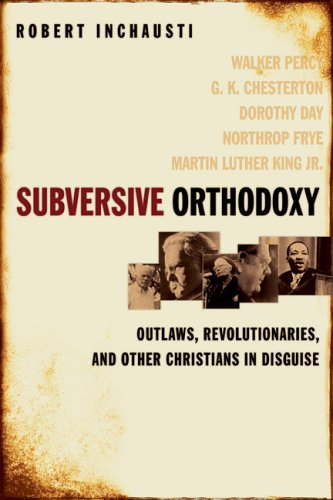 In Subversive Orthodoxy