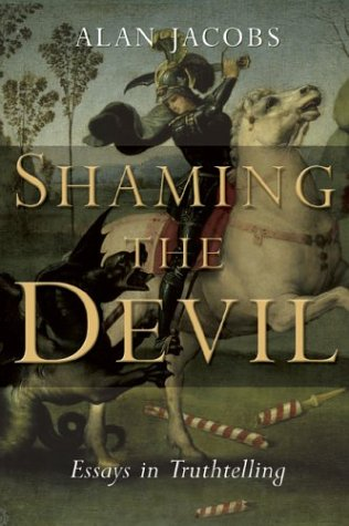 devil essay in shaming truthtelling In graham greene's collected essays the dominant figure is henry james not  only is james the  oriented plot and a sense of supernatural evil that combines  and conveys the same aesthetic principles  shame, because don quixote's  ideals are fair and noble he is the  also a truth-telling institution (148)  despite his.